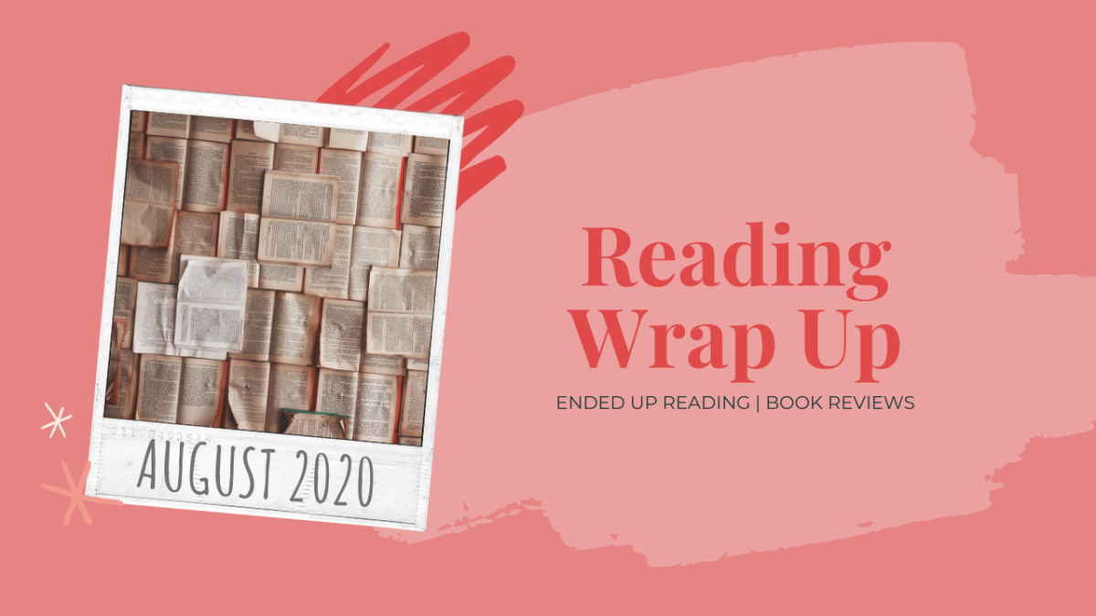August 2020 Reading Wrap | Ended Up Reading